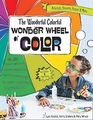 The Wonderful Colorful Wonder Wheel of Color