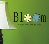 Bloom Where Planted Custom Wall Decal