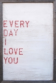 Every Day I Love You Art Print