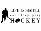 Life is Simple Hockey Custom Wall Decal