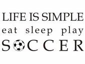 Life is Simple Soccer Custom Wall Decal