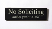 No Soliciting Unless You're a Kid Wood Sign