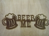 Rusted Metal Beer Me with Beer Mugs Sign