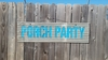 Up-cycled Corrugated Metal Porch Party sign wall hanging Sandwich