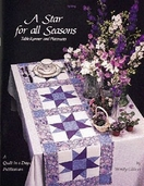 A Star for all Seasons Table Runner and Placemats from Quilt in a Day Publication Book by Wendy Gilber