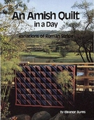 An Amish Quilt in a Day: Variations of Roman Stripe