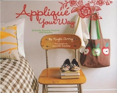 Applique Your Way by Kayte Jerry