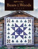 Bears in the Woods From Quilt in a Day Books by Sue Bouchard and Eleanor Burns