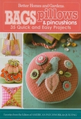 Better Homes and Gardens Bags Pillows and Pincushions by the Editors of American Patchwork and Quilting