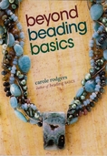 Beyond Beading Basics by Carole Rodgers
