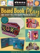Board Book Play Easy Techniques From A to Z Create and Treasure
