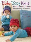 Boho Baby Knits Groovy Patterns for Cool Tots by Kat Coyle