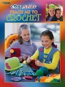 Cool Stuff Teach Me To Crochet Book by Leisure Arts