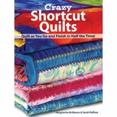Crazy Shortcut Quilts Book by Marguerita McManus and Sarah Raffuse