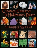 Creative Costumes and Halloween Decor 50 Projects to Sew and Craft by the Editors of CPi