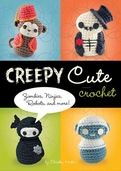 Creepy Cute Crochet: Zombies, Ninjas, Robots, and More! by Christen Haden