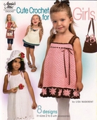 Cute Crochet for Girls by Lisa Naskrent