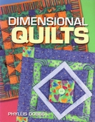 Dimensional Quilts by Phyllis Dobbs
