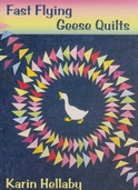 Fast Flying Geese Quilts by Karin Hellaby
