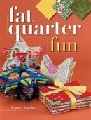 Fat Quarter Fun by Karen Snyder