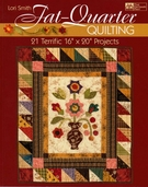 Fat Quarter Quilting by Lori Smith