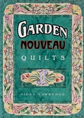 Garden Nouveau Quilts by Vicky Lawrence