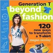 http://ep.yimg.com/ay/yhst-132146841436290/generation-t-beyond-fashion-120-new-ways-to-transform-a-t-shirt-book-by-megan-nicolay-2.jpg
