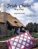 Irish Chain in a Day Single and Double from Quilt in a day Book Series by Eleanor Burns