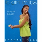 It Girl Knits: 30 Fresh Styles for the Young and Fabulous