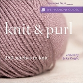 Knit and Purl: 250 Stitches to Knit