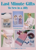 Last Minute Gifts to Sew in a Jiffy by Eleanor Burns