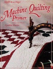 Machine Quilting Primer from Quilt in a Day Books by Cynthia Martin