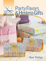 Make It In Minutes Party Favors and Hostess Gifts