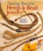 Making Beautiful Hemp and Bead Jewelry by Mickey Baskett