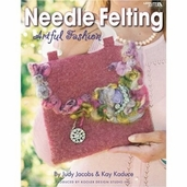 Needle Felting Artful Fashion. Book By Judy Jacobs and Kay Kaduce