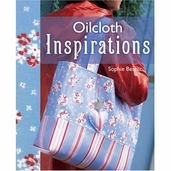 Oilcloth Inspirations Book Over 25 Fun-To-Make Projects by Sofie Bester