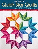 Quick Star Quilts and Beyond: 20 Dazzling Projects Classroom-Tested Techniques Galaxy of Inspiration