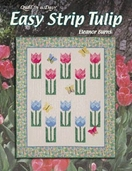Quilt in a Day: Easy Strip Tulip