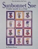 Quilt in a Day: Sunbonnet Sue Visits