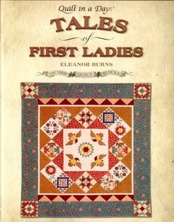 http://ep.yimg.com/ay/yhst-132146841436290/quilt-in-a-day-tales-of-first-ladies-and-their-quilt-blocks-by-eleanor-burns-2.jpg
