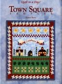 Quilt in a Day: Town Square Sampler by Eleanor Burns