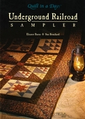 Quilt in a Day: Underground Railroad Sampler by Eleanor Burns and Sue Bouchard