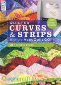 Quilted Curves and Strips by Carolyn S. Vagts