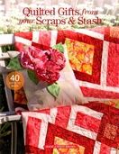 Quilted Gifts from your Scraps and Stash from House of White Birches