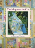 Quilting-on-the-Go by Carolyn Forster