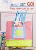 Ready, Set, GO! Baby Necessities to Sew by Kristine Poor