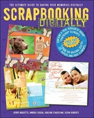 Scrapbooking Digitally: The Ultimate Guide to Saving Your Memories Digitally (Paperback)