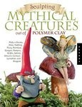 Sculpting Mythical Creatures out of Polymer Clay Book by Dinko and Boris Tilov