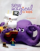 Sew Magical for Kids by Laura Lee Burch