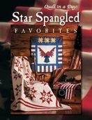 Star Spangled Favorites from Quilt in a Day books by Eleanor Burns and Sue Bouchard